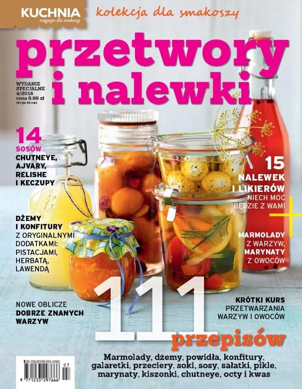 Przetwory I Nalewki Specjalne Wydanie Miesięcznika Kuchnia